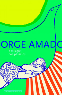 O milagre dos pássaros; Jorge Amado;